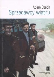 Adam Czech Sprzedawcy wiatru